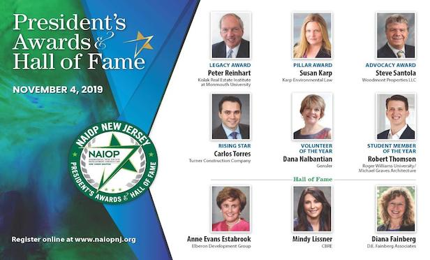 NAIOP New Jersey will bestow its Annual President's Awards and Hall of Fame Dinner on Monday, Nov. 4 at the Hilton Meadowlands.